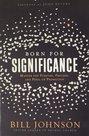 Bill-Johnson-Born-for-significance