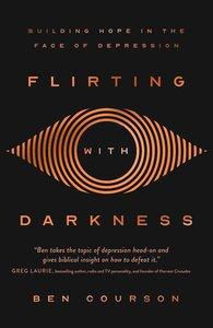 Ben Courson - Flirting with darkness