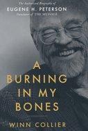 Collier, Winn -  Burning in My Bones:  Eugene H. Peters